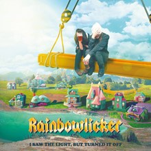 Rainbowlicker - I Saw the Light but Turned It Off (Limited Ed. Vinyl LP) LDR68600