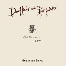 Dan Hicks and His Hot Licks - Greatest Licks: I Feel Like Singing (Vinyl LP) LDH18375