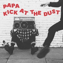 Papa - Kick at the Dust (Vinyl LP) LDP35285
