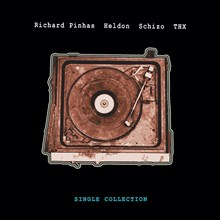 Richard Pinhas/Heldon/Schizo/T.H.X. - Single Collection 1972-1980 (Vinyl 2LP) LDP66086