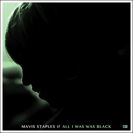 Mavis Staples - If All I Was Was Black (180g Vinyl LP) LDS55714