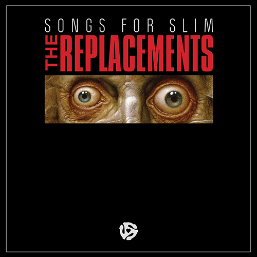 "The Replacements - Songs For Slim (180g 12"" EP) LDR1710"