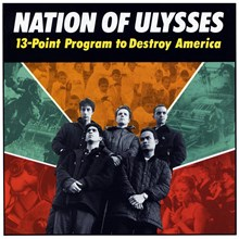 Nation Of Ulysses - 13 Point Program To Destroy America (Vinyl LP) LDN95716
