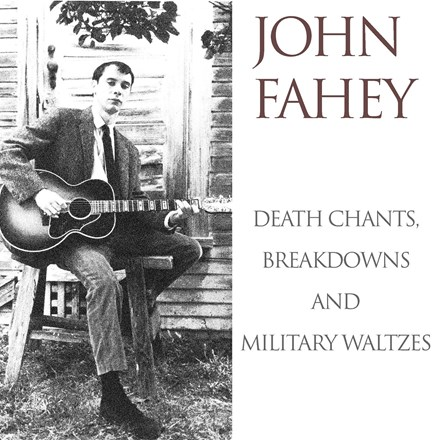 John Fahey - Death Chants, Breakdowns and Military Waltzes (Limited Edition Colored Vinyl LP) LDF20214