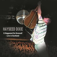 Hayseed Dixie - It Happened So Grassed: Live in Scotland (Vinyl 2LP) LDH05307