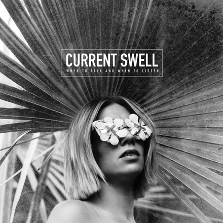 Current Swell - When to Talk and When to Listen (180g Vinyl LP) LDC05910