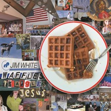 Jim White - Waffles, Triangles and Jesus (Vinyl 2LP) LDW91799