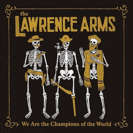 The Lawrence Arms - We Are the Champions of the World (Vinyl 2LP) LDL98417