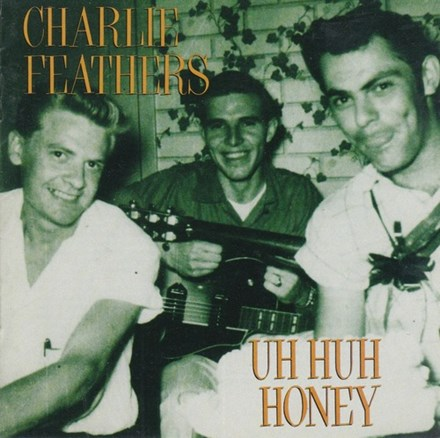 Charlie Feathers - Uh Huh Honey (Vinyl LP) LDF22517