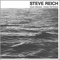 Steve Reich - Four Organs / Phase Patterns (Vinyl LP) LDR06963