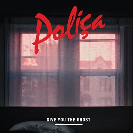 Polica - Give You the Ghost (180g Vinyl LP) LDP78811
