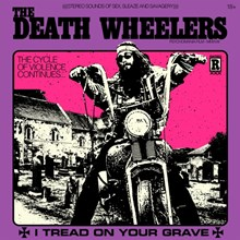 The Death Wheelers - I Tread on Your Grave (Vinyl LP) LDD29718