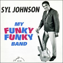 Syl Johnson - My Funky Funky Band (Limited Edition Vinyl LP) LDJ03242