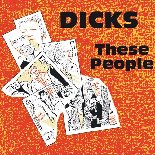 Dicks - These People (Vinyl LP) LDD4381