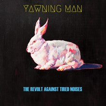 Yawning Man - The Revolt Against Tired Noises (Import Colored Vinyl LP) * * * LIY0626