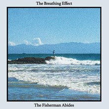 The Breathing Effect - The Fisherman Abides (Vinyl LP) LDB31820