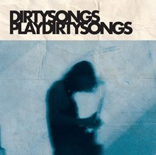Dirty Songs - Dirty Songs Play Dirty Songs (Vinyl LP) LDD01923
