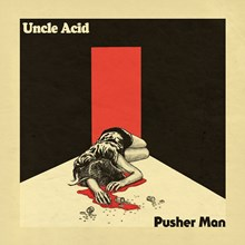 "Uncle Acid and the Deadbeats - Pusher Man (Limited Edition Colored Vinyl 7"") LDU27546"