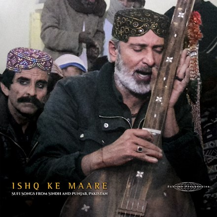 Ishq Ke Maare: Sufi Songs from Sindh and Punjab, Pakistan - Various Artists (Vinyl LP) LDI00250