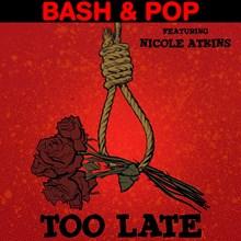 """Bash and Pop - Too Late (featuring Nicole Atkins) (Vinyl 7"""") LDB65073"""
