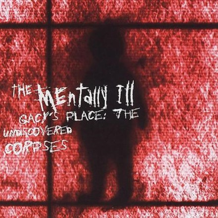Mentally Ill - Gacy's Place: The Undiscovered Corpses (Vinyl LP) LDM31515
