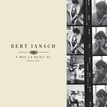 Bert Jansch - A Man I'd Rather Be: Part II (Vinyl 4LP Box Set) LDJ02461