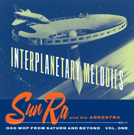 Sun Ra and His Arkestra - Interplanetary Melodies: Doo Wop from Saturn and Beyond, Vol. 1 (Vinyl LP) LDS35210