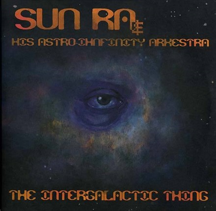 Sun Ra and His Astro-ihnfinity Arkestra - The Intergalactic Thing (Limited Ed. Vinyl 2LP) LDS00040