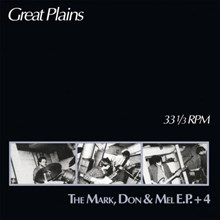 Great Plains - The Mark, Don and Mel Ep + 4 (Vinyl LP) LDG00034