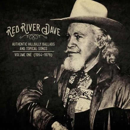 Red River Dave - Authentic Hillbilly Ballads and Topical Songs: Vol. 1 (1954-1976) (Vinyl LP) LDR06286